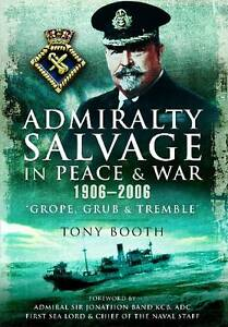 Admiralty Salvage in Peace and War 1906-2006, Tony Booth