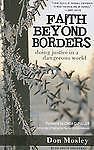 Faith Beyond Borders: Doing Justice in a Dangerous World by Don Mosley, Joyce...