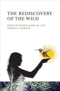 The Rediscovery of the Wild, Peter H. Kahn
