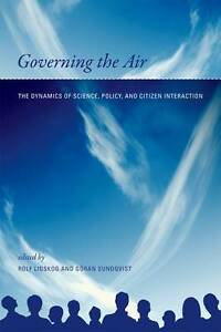 Governing the Air – The Dynamics of Science, Policy, and Citizen Interacti