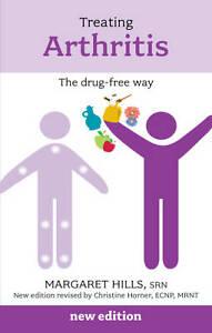 Treating Arthritis the drug-free way ' Hills, Margaret