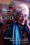 Going the Distance and Finishing Strong'by the Grace of God by Sally Power