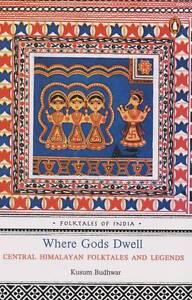 Where Gods Dwell :, Kusum Budhwar