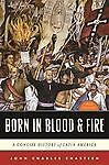 Born in Blood and Fire: A Concise History of Latin America by John Charles...