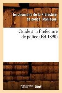 USED-LN-Guide-a-la-Prefecture-de-Police-Ed-1890-Sciences-Sociales-French