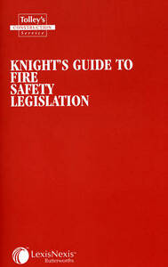 Knight039s Guide to Fire Safety Legislation by - Hertfordshire, United Kingdom - Knight039s Guide to Fire Safety Legislation by - Hertfordshire, United Kingdom
