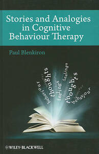 Stories and Analogies in Cognitive Behaviour Therapy, Paul Blenkiron