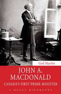 John A. Macdonald: Canada's First Prime Minister by Ged Martin (Paperback, 2013)