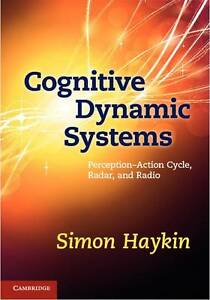 Cognitive Dynamic Systems: Perception-action Cycle, Radar and Radio by Haykin, S