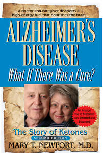 Alzheimer's Disease: What If There Was A Cure?,Mary T. Newport,New Book mon00001