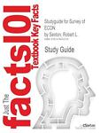 Studyguide for Survey of Econ by Sexton, Robert L. , Isbn 9781285087306, Cram101 Textbook Reviews, 1478455314