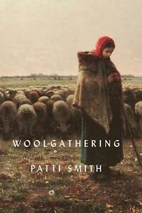 Woolgathering by Patti Smith  Hardcover Book  9781408832301  NEW - Leicester, United Kingdom - Woolgathering by Patti Smith  Hardcover Book  9781408832301  NEW - Leicester, United Kingdom