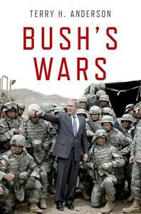 Bush's Wars, H. Anderson, Terry, Good, Paperback
