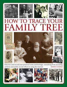 Kathy Chater, How to Trace Your Family Tree: Discover and Record Your Personal R