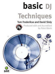 Basic DJ Techniques by Tom Frederikse, David Sloly (Paperback, 2004)