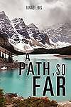 A Path, So Far by Lewis, Ronald -Paperback
