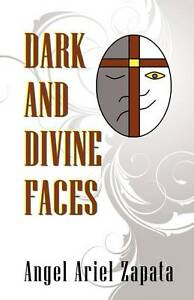 NEW Dark and Divine Faces by Angel Ariel Zapata