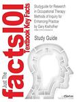 Studyguide for Research in Occupational Therapy : Methods of Inquiry for Enhancing Practice by Gary Kielhofner, Isbn 9780803615250, Cram101 Textbook Reviews and Gary Kielhofner, 147840891X