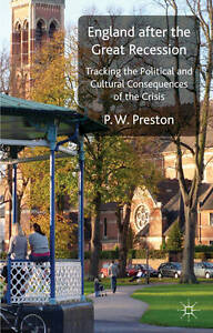 England after the Great Recession: Tracking the Political and Cultural Consequen