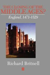 The Closing of the Middle Ages?, Richard Britnell