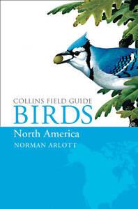 Collins Field Guide - Birds of North America, Norman Arlott, New Book
