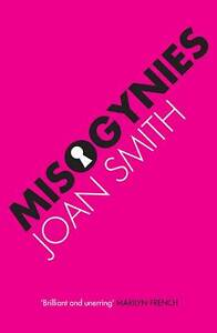 Misogynies-by-Joan-Smith-Paperback-2013