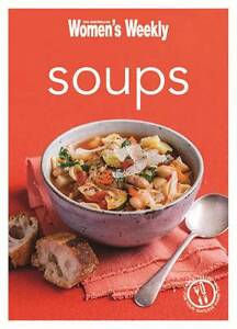 The Australian Women's Weekly Soup In Less Than 60 Minutes Mini Cookbook Womens