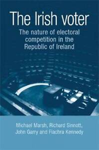 The Irish voter: The nature of electoral competition in the Republic-ExLibrary