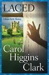 Laced, Carol Higgins Clark, 141654464X