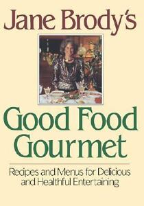 Jane-Brodys-Good-Food-Gourmet-First-Edition-NEW