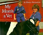 My Mom's a Vet, Henry Horenstein, 156402234X