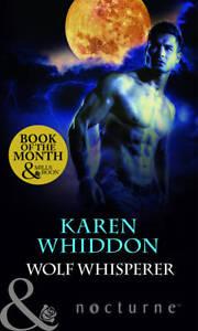 """NEW"" Wolf Whisperer (Mills & Boon Nocturne), Whiddon, Karen, Book"