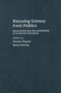 Rescuing Science from Politics: Regulation and t, , New