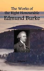 The Works of the Right Honourable Edmund Burke (Volume 1 of 12), Burke, Edmund I
