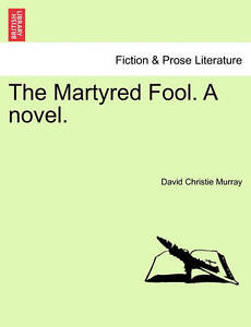 The Martyred Fool. a Novel. -Paperback