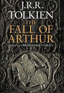 The-Fall-of-Arthur-Tolkien-J-R-R-Good-Book