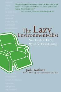 The-Lazy-Environmentalist-Your-Guide-to-Easy-Stylish-Green-Living-Dorfman-J
