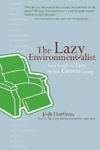 The-Lazy-Environmentalist-Your-Guide-to-Easy-Stylish-Green-Living-Josh-Dorfm