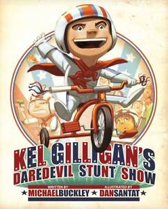 Kel Gilligan's Daredevil Stunt Show,Buckley, Michael,Excellent Book mon000004057