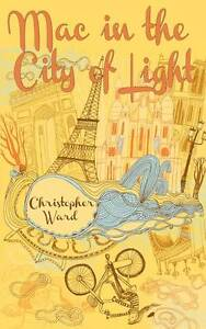 Mac in the City of Light by Christopher Ward (Paperback, 2013)