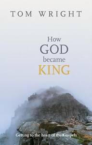 Wright-How God Became King  BOOK NEW