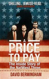 Very Good, A Price to Pay: The Inside Story of the NatWest Three, David Bermingh