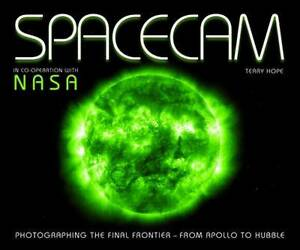 Spacecam: Photographing the Final Frontier - From Apollo to Hubble,Hope, Terry,N