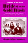 Brides of the Gold Rush, 1851-1859, David A. Comstock, 0933994265