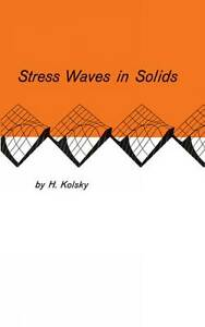 Stress Waves in Solids by H. Kolsky (Paperback, 2002)