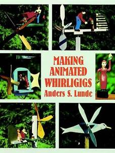 NEW Making Animated Whirligigs (Dover Woodworking) by Anders S. Lunde