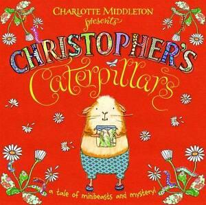 Christopher-039-s-Caterpillars-Charlotte-Middleton-Christopher-Nibble-ExLibrary