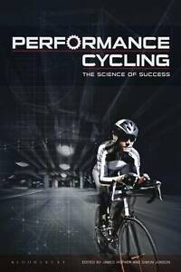 Performance Cycling The Science of Success ' Hopker, James;Jobson, Simon