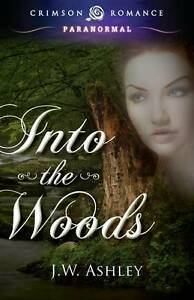 NEW Into the Woods by J. W. Ashley