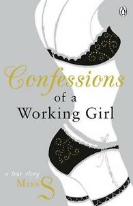Confessions-of-a-Working-Girl-by-Miss-S-Paperback-2012